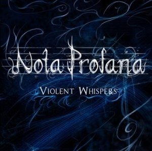 Nota Profana - Violent Whispers (2008)